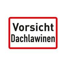 Hinweisschild - Grundbesitz - Vorsicht Dachlawinen