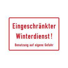 Hinweisschild für Grundbesitz - Eingeschränkter Winterdienst! Benutzung auf ...