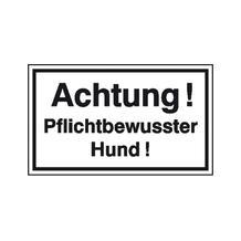 Hinweisschild - Grundbesitz - Achtung! Pflichtbewusster Hund!