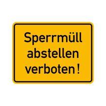 Hinweisschild - Grundbesitz- Sperrmüll abstellen verboten!