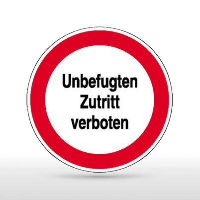 Hinweisschild - Unbefugten Zutritt verboten